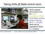taking shifts @ belle control room