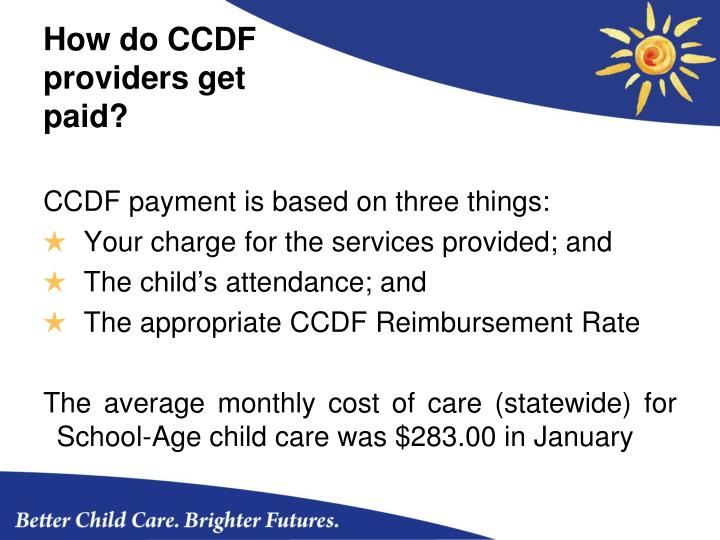 How do CCDF providers get paid?