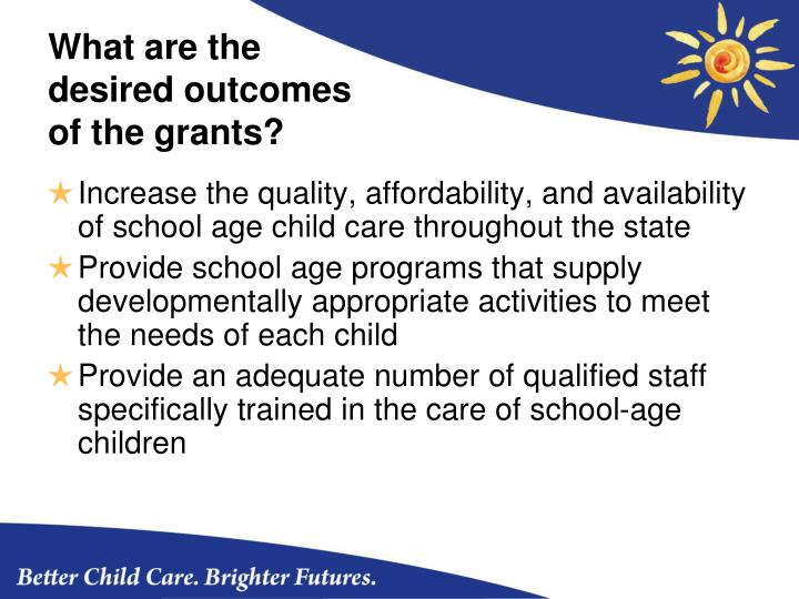 What are the desired outcomes of the grants?