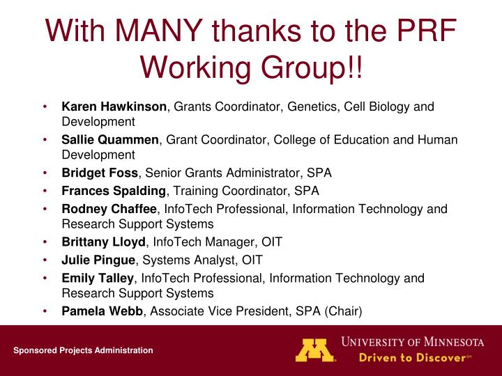 With MANY thanks to the PRF Working Group!!