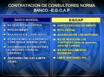 contratacion de consultores norma banco e g c a p3