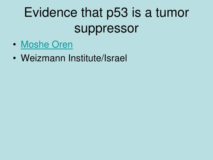 Evidence that p53 is a tumor suppressor