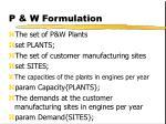 p w formulation