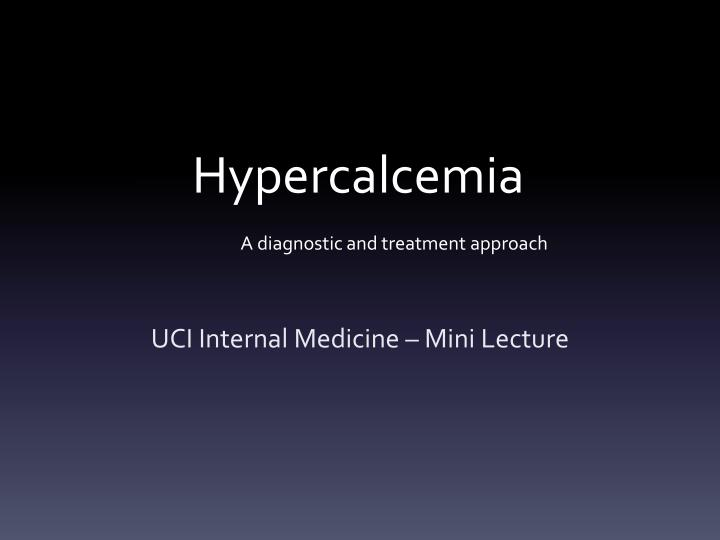 hypercalcemia a diagnostic and treatment approach n.
