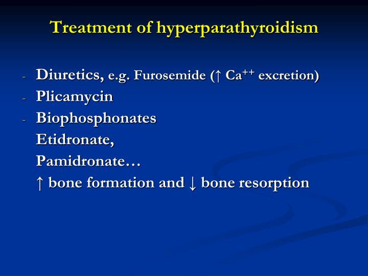 Treatment of hyperparathyroidism