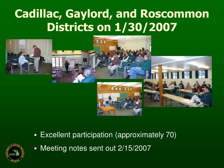 Cadillac, Gaylord, and Roscommon Districts on 1/30/2007