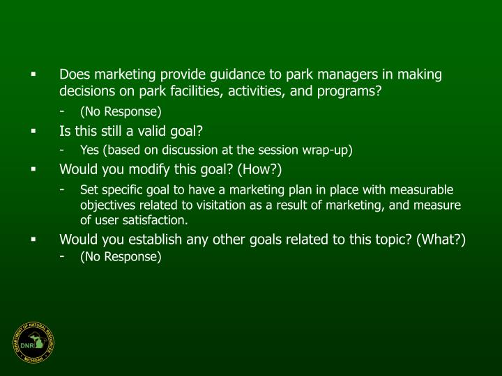 Does marketing provide guidance to park managers in making decisions on park facilities, activities, and programs?