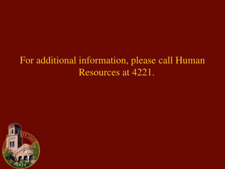 For additional information, please call Human Resources at 4221.