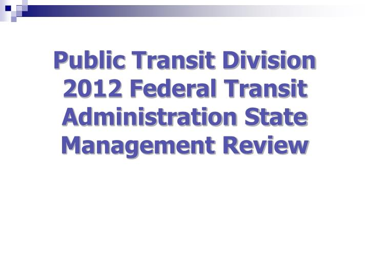 public transit division 2012 federal transit administration state management review n.