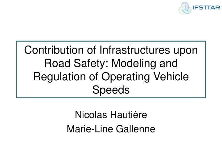 Contribution of Infrastructures upon Road Safety: Modeling and Regulation of Operating Vehicle Speed...