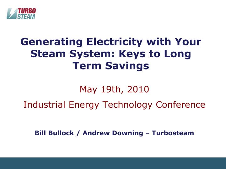 Generating electricity with your steam system keys to long term savings