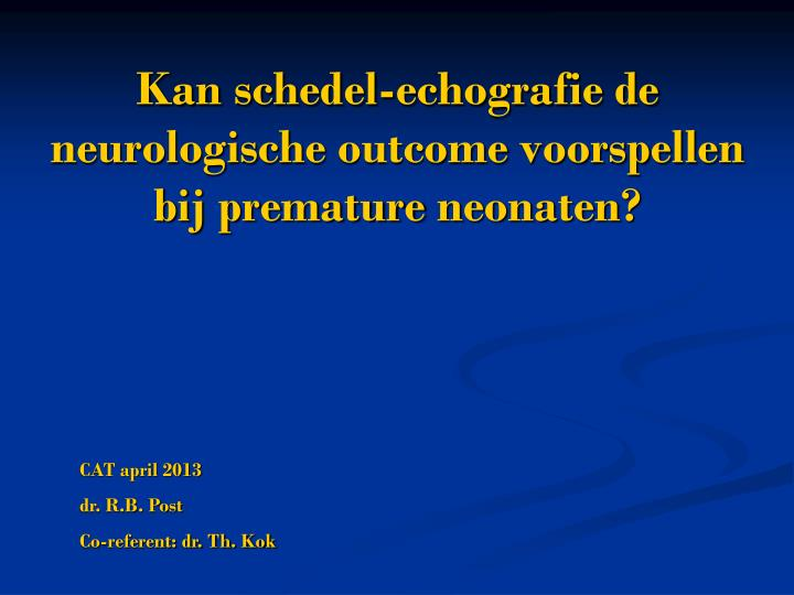 kan schedel echografie de neurologische outcome voorspellen bij premature neonaten n.