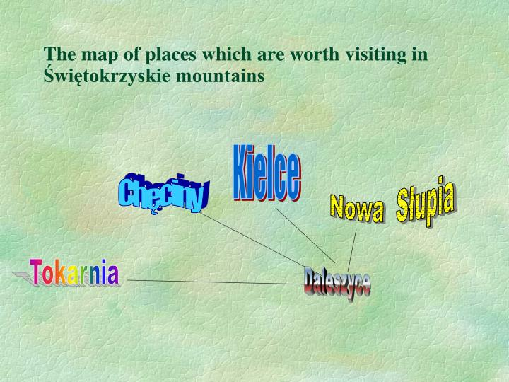 The map of places which are worth visiting in Świętokrzyskie mountains