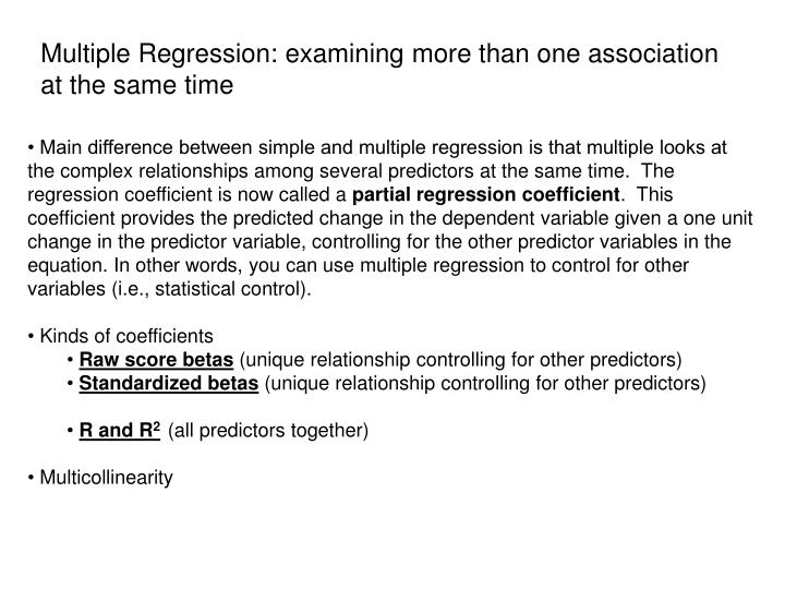 Multiple Regression: examining more than one association at the same time