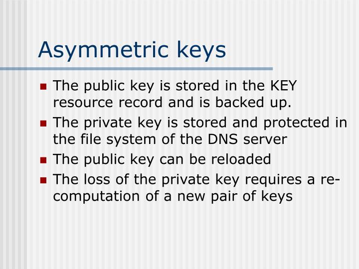 Asymmetric keys