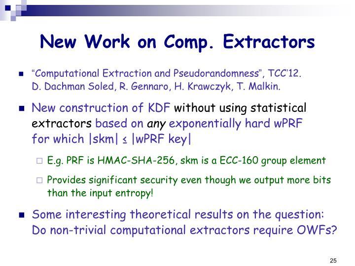 New Work on Comp. Extractors