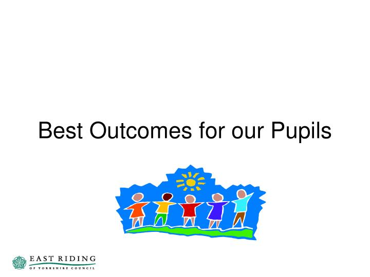 Best outcomes for our pupils