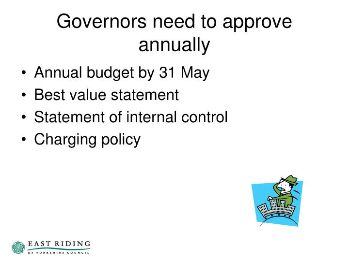 Governors need to approve annually