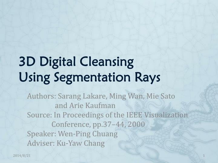 3d digital cleansing using segmentation rays n.