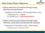 watt choices phase i objectives
