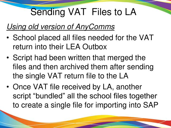 Sending VAT  Files to LA