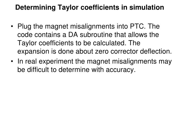 Determining Taylor coefficients in simulation