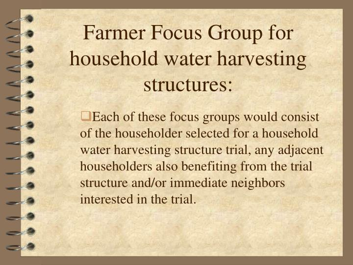 Farmer Focus Group for household water harvesting structures: