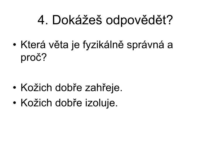 4. Dokážeš odpovědět?