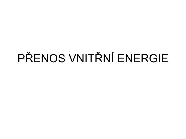 P enos vnit n energie