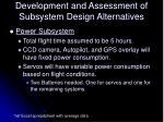 development and assessment of subsystem design alternatives3