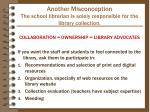 another misconception the school librarian is solely responsible for the library collection