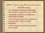 crew c ontinuous r eview e valuation and w eeding