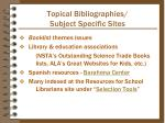 topical bibliographies subject specific sites