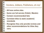 vendors jobbers publishers oh my