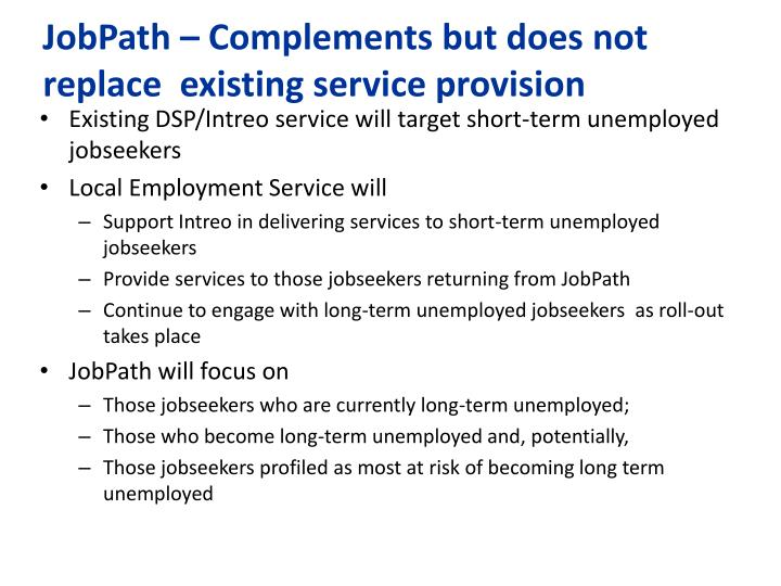 JobPath – Complements but does not replace  existing service provision