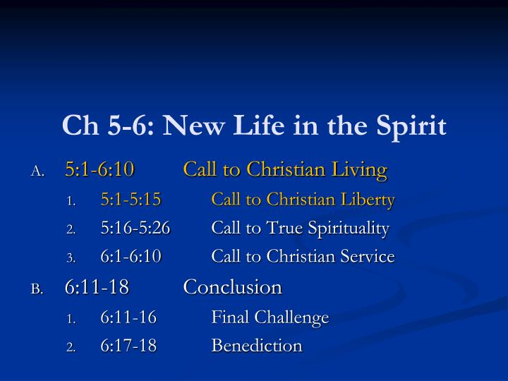 Ch 5 6 new life in the spirit