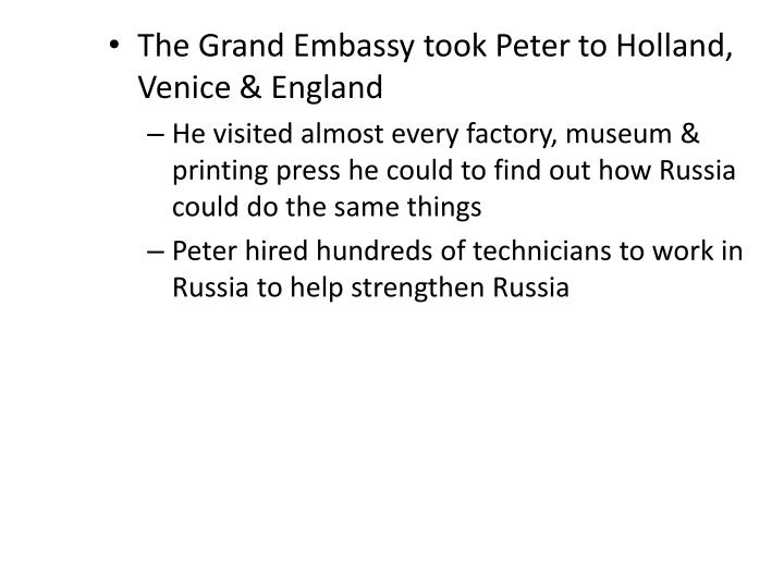 The Grand Embassy took Peter to Holland, Venice & England