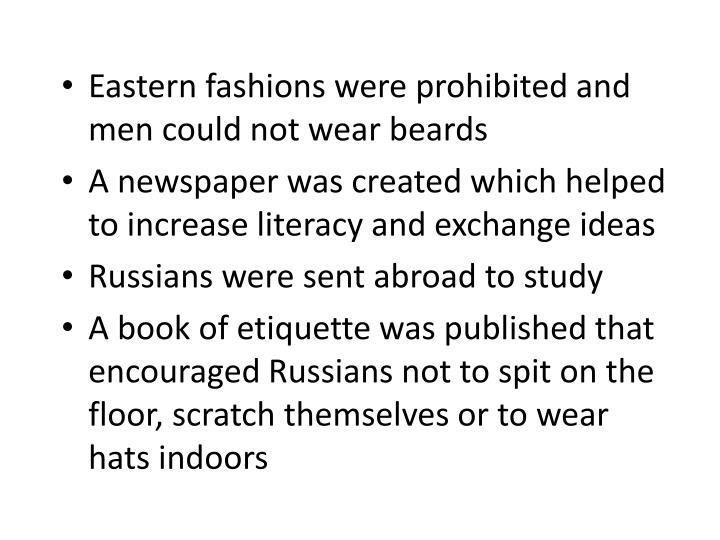 Eastern fashions were prohibited and men could not wear beards