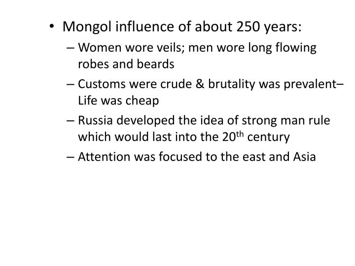 Mongol influence of about 250 years: