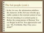 the bat people cont