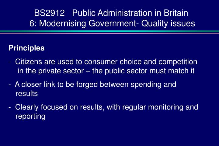 Bs2912 public administration in britain 6 modernising government quality issues