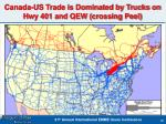 canada us trade is dominated by trucks on hwy 401 and qew crossing peel