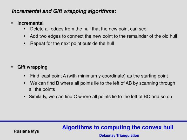 Incremental and Gift wrapping algorithms: