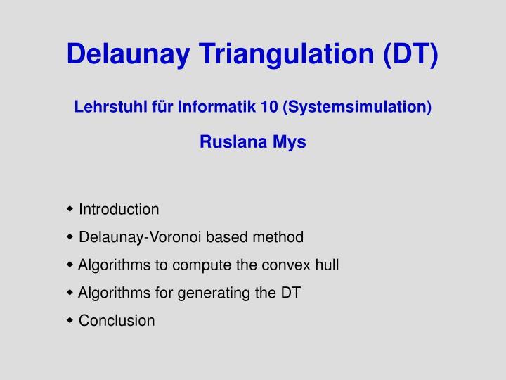 Delaunay Triangulation (DT)