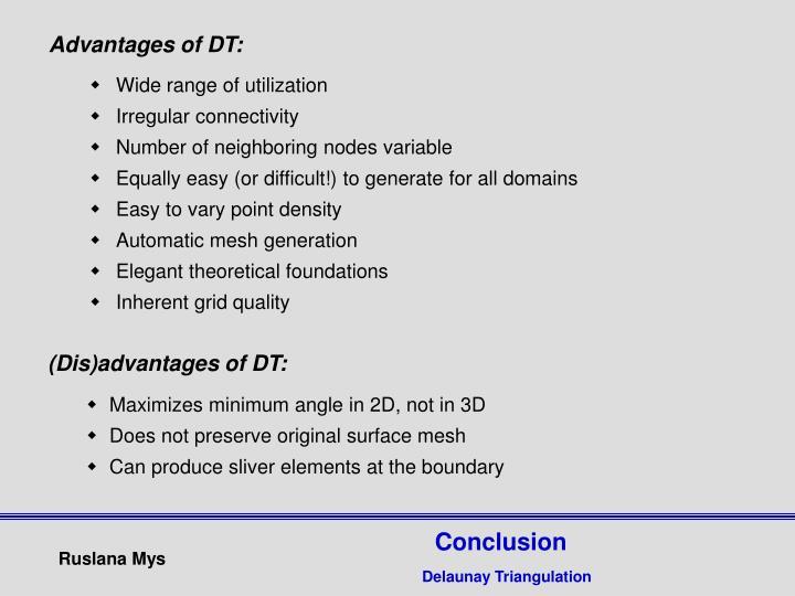 Advantages of DT: