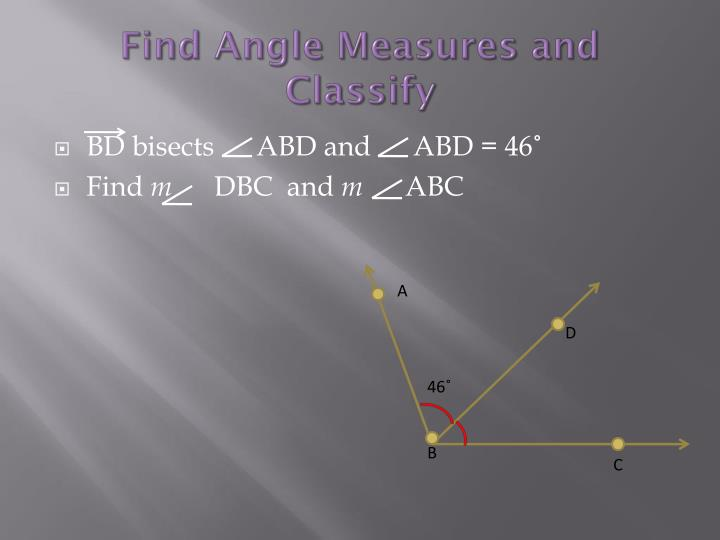 Find Angle Measures and Classify