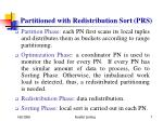 partitioned with redistribution sort prs