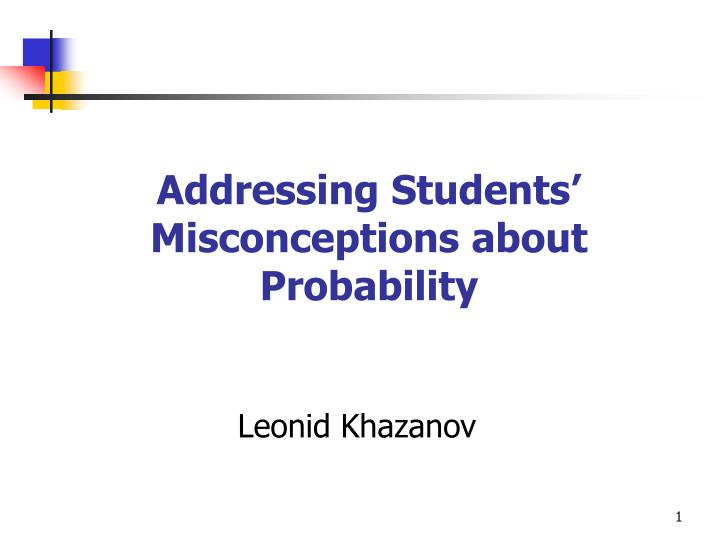 Addressing students misconceptions about probability