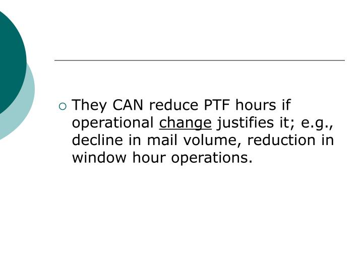 They CAN reduce PTF hours if operational