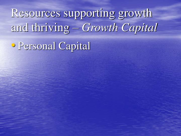 Resources supporting growth and thriving –